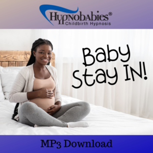 Baby Stay In hypnosis track for pre-term labor